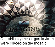 Our birthday messages to John were placed on the mosaic.